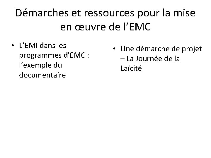 Démarches et ressources pour la mise en œuvre de l'EMC • L'EMI dans les