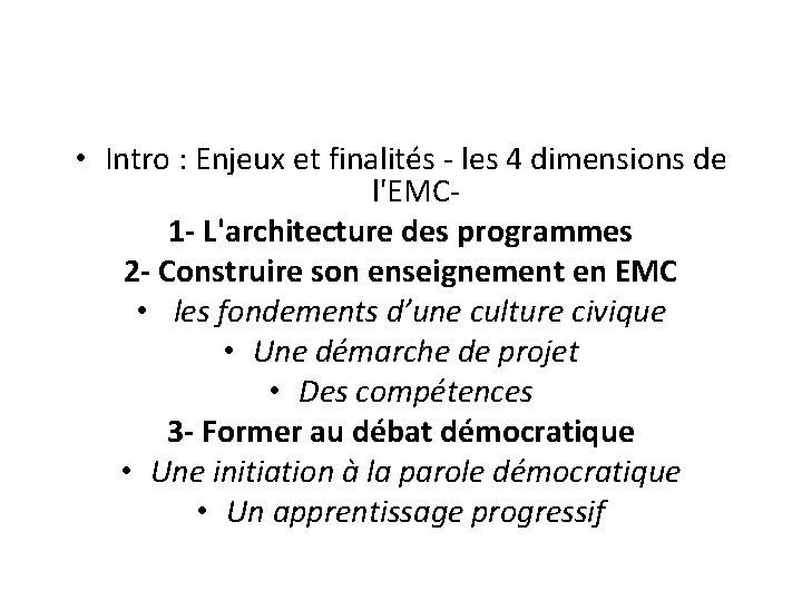 • Intro : Enjeux et finalités - les 4 dimensions de l'EMC- 1