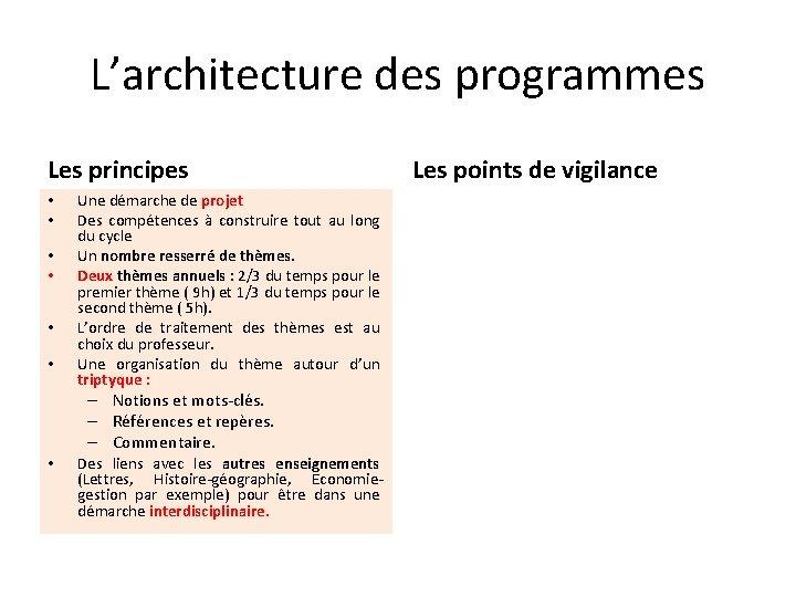 L'architecture des programmes Les principes • • Une démarche de projet Des compétences à