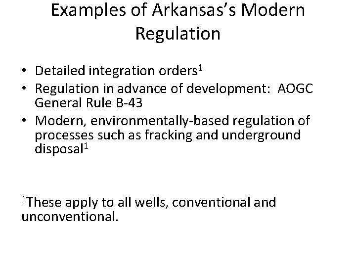 Examples of Arkansas's Modern Regulation • Detailed integration orders 1 • Regulation in advance
