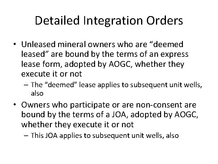 """Detailed Integration Orders • Unleased mineral owners who are """"deemed leased"""" are bound by"""