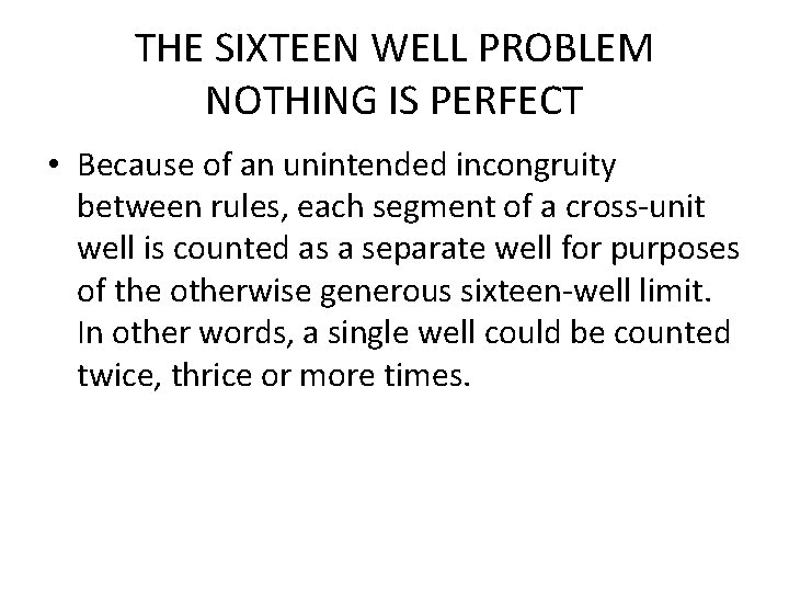 THE SIXTEEN WELL PROBLEM NOTHING IS PERFECT • Because of an unintended incongruity between
