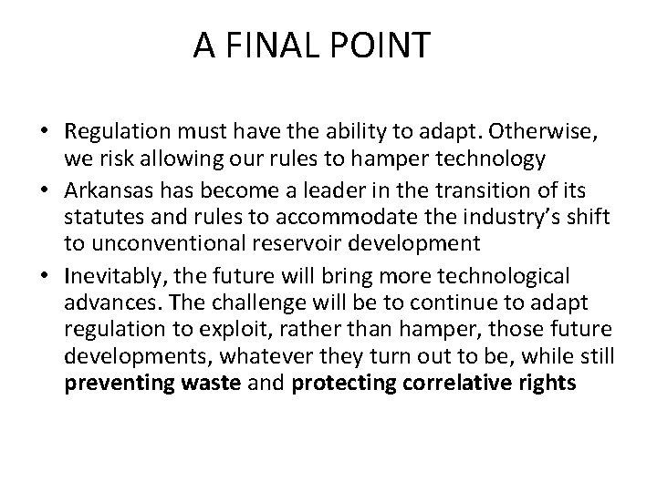 A FINAL POINT • Regulation must have the ability to adapt. Otherwise, we risk