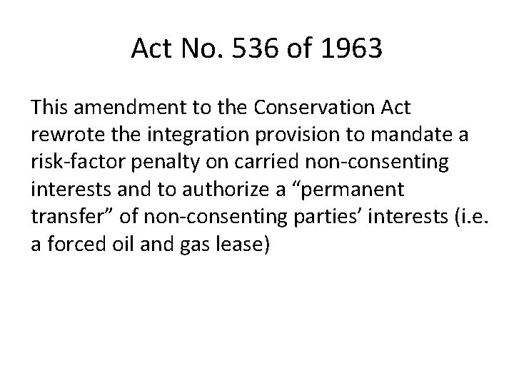 Act No. 536 of 1963 This amendment to the Conservation Act rewrote the integration