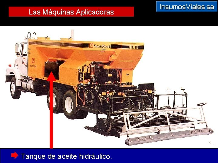 Las Máquinas Aplicadoras Æ Tanque de aceite hidráulico.