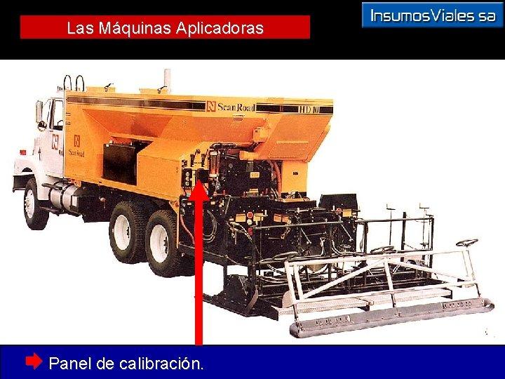 Las Máquinas Aplicadoras Æ Panel de calibración.