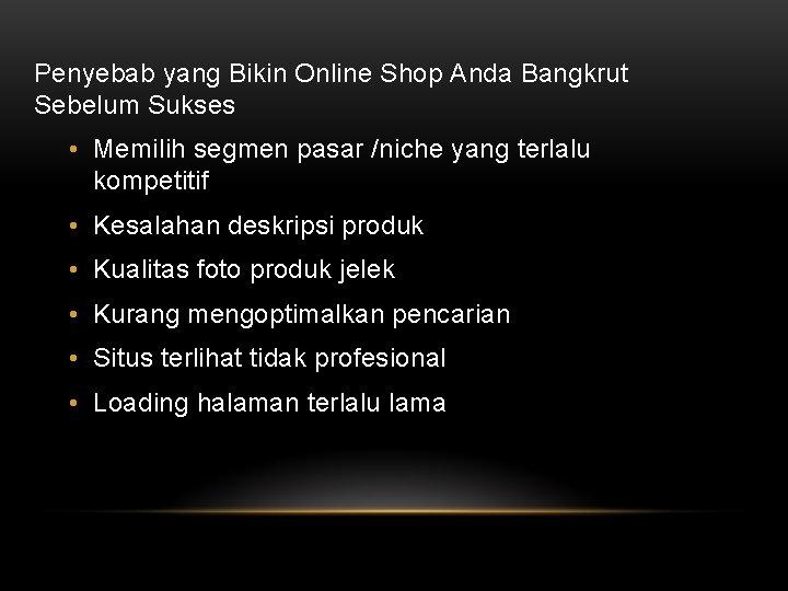 Penyebab yang Bikin Online Shop Anda Bangkrut Sebelum Sukses • Memilih segmen pasar /niche