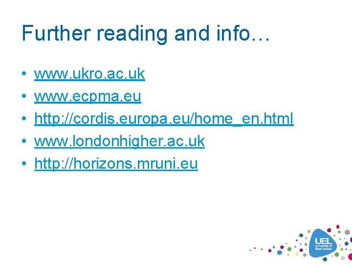 Further reading and info… • • • www. ukro. ac. uk www. ecpma. eu