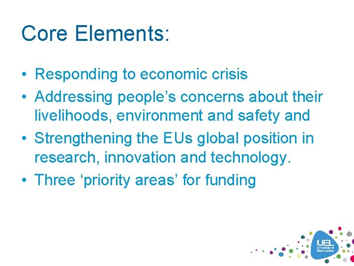 Core Elements: • Responding to economic crisis • Addressing people's concerns about their livelihoods,