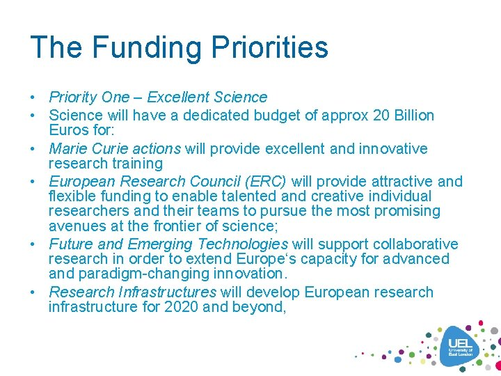 The Funding Priorities • Priority One – Excellent Science • Science will have a
