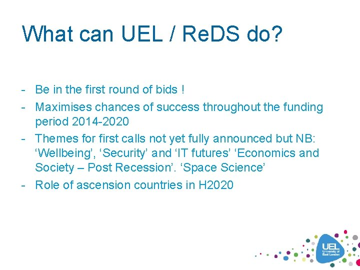 What can UEL / Re. DS do? - Be in the first round of