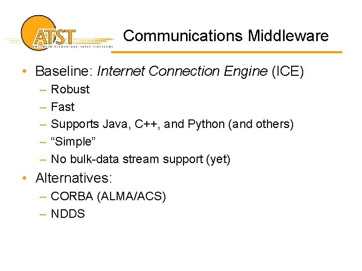 Communications Middleware • Baseline: Internet Connection Engine (ICE) – – – Robust Fast Supports