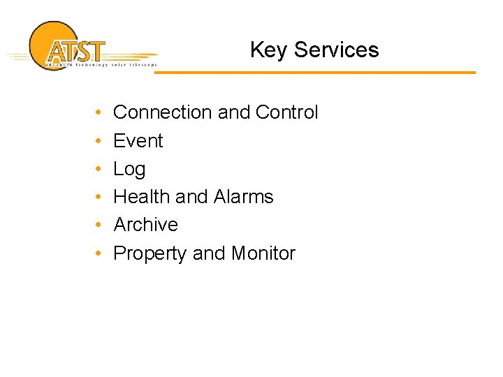 Key Services • • • Connection and Control Event Log Health and Alarms Archive
