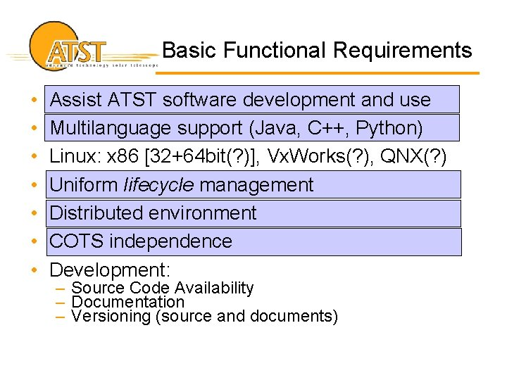 Basic Functional Requirements • • Assist ATST software development and use Multilanguage support (Java,