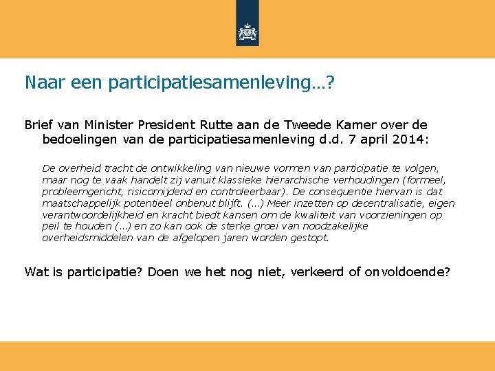 Naar een participatiesamenleving…? Brief van Minister President Rutte aan de Tweede Kamer over de