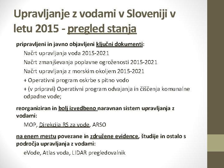 Upravljanje z vodami v Sloveniji v letu 2015 - pregled stanja pripravljeni in javno
