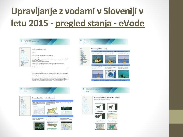Upravljanje z vodami v Sloveniji v letu 2015 - pregled stanja - e. Vode