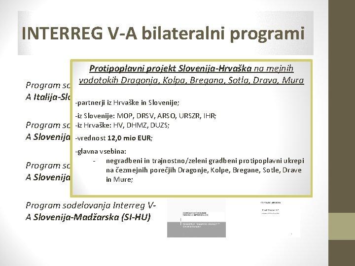 INTERREG V-A bilateralni programi Protipoplavni projekt Slovenija-Hrvaška na mejnih vodotokih Dragonja, Program sodelovanja Interreg