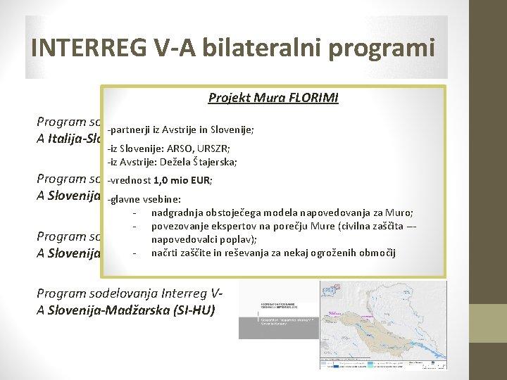 INTERREG V-A bilateralni programi Projekt Mura FLORIMI Program sodelovanja Interreg V-partnerji iz Avstrije in