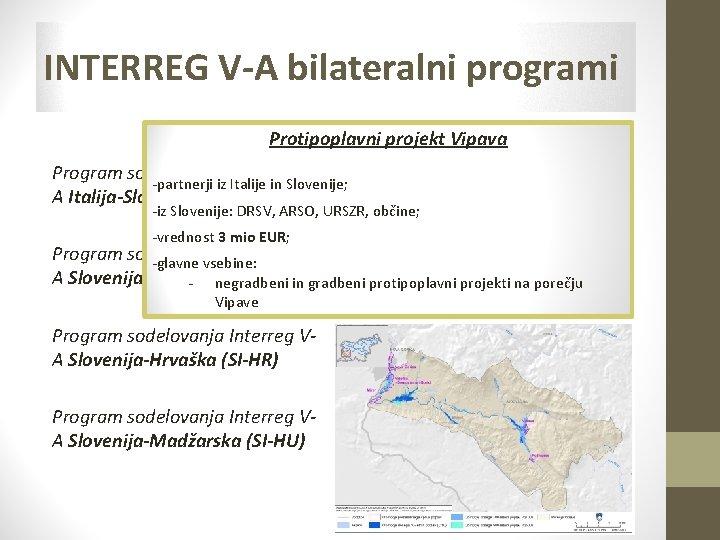 INTERREG V-A bilateralni programi Protipoplavni projekt Vipava Program sodelovanja Interreg V-partnerji iz Italije in