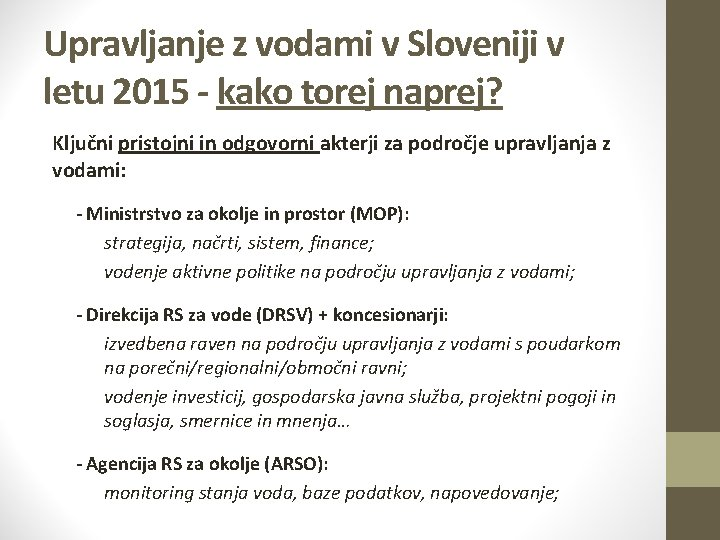 Upravljanje z vodami v Sloveniji v letu 2015 - kako torej naprej? Ključni pristojni