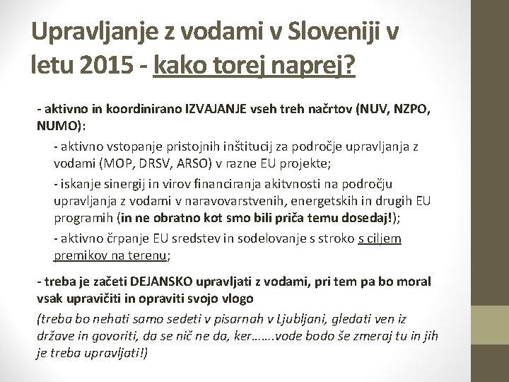 Upravljanje z vodami v Sloveniji v letu 2015 - kako torej naprej? - aktivno