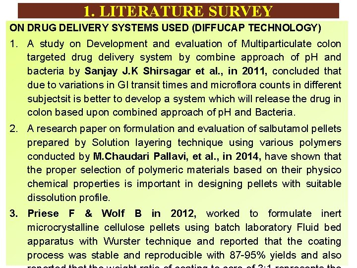 1. LITERATURE SURVEY ON DRUG DELIVERY SYSTEMS USED (DIFFUCAP TECHNOLOGY) 1. A study on