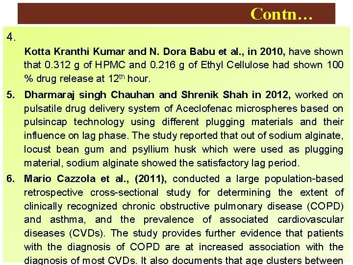 Contn… 4. Kotta Kranthi Kumar and N. Dora Babu et al. , in 2010,