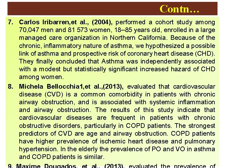 Contn… 7. Carlos Iribarren, et al. , (2004), performed a cohort study among 70,