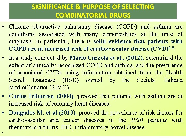 SIGNIFICANCE & PURPOSE OF SELECTING COMBINATORIAL DRUGS • Chronic obstructive pulmonary disease (COPD) and