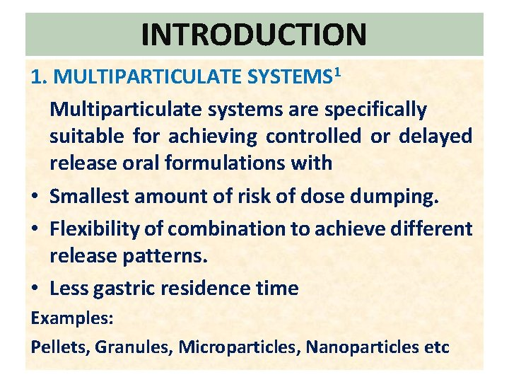 INTRODUCTION 1. MULTIPARTICULATE SYSTEMS 1 Multiparticulate systems are specifically suitable for achieving controlled or