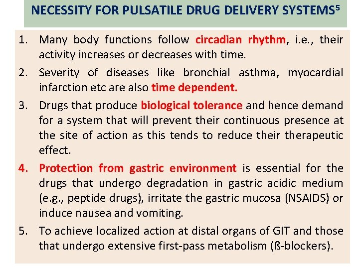 NECESSITY FOR PULSATILE DRUG DELIVERY SYSTEMS 5 1. Many body functions follow circadian rhythm,