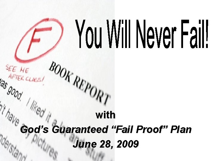 """with God's Guaranteed """"Fail Proof"""" Plan June 28, 2009"""