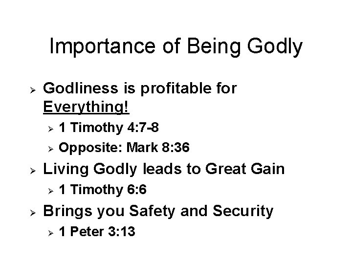 Importance of Being Godly Ø Godliness is profitable for Everything! Ø Ø Ø Living