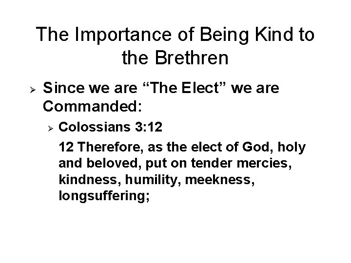 """The Importance of Being Kind to the Brethren Ø Since we are """"The Elect"""""""