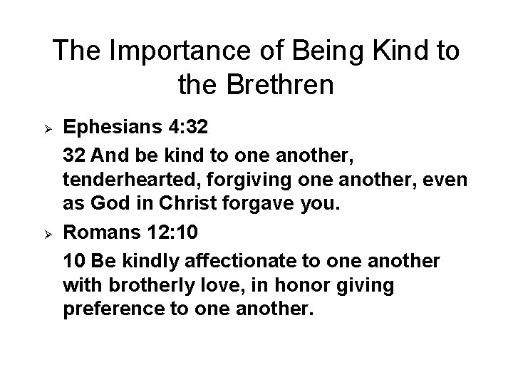 The Importance of Being Kind to the Brethren Ø Ø Ephesians 4: 32 32
