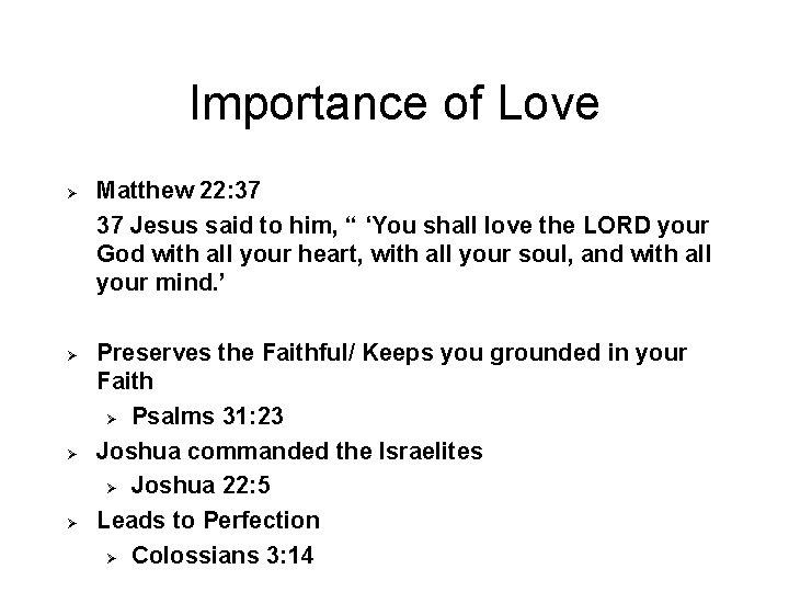 "Importance of Love Ø Ø Matthew 22: 37 37 Jesus said to him, """