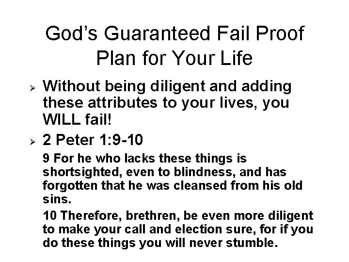 God's Guaranteed Fail Proof Plan for Your Life Ø Ø Without being diligent and