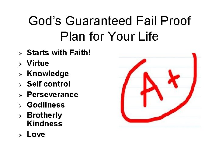 God's Guaranteed Fail Proof Plan for Your Life Ø Ø Ø Ø Starts with