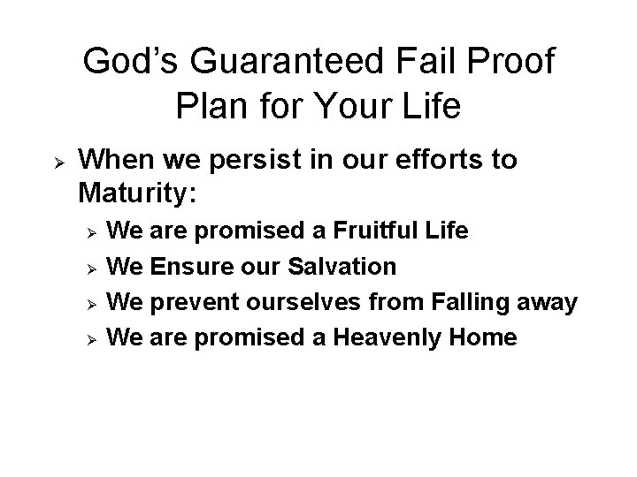 God's Guaranteed Fail Proof Plan for Your Life Ø When we persist in our