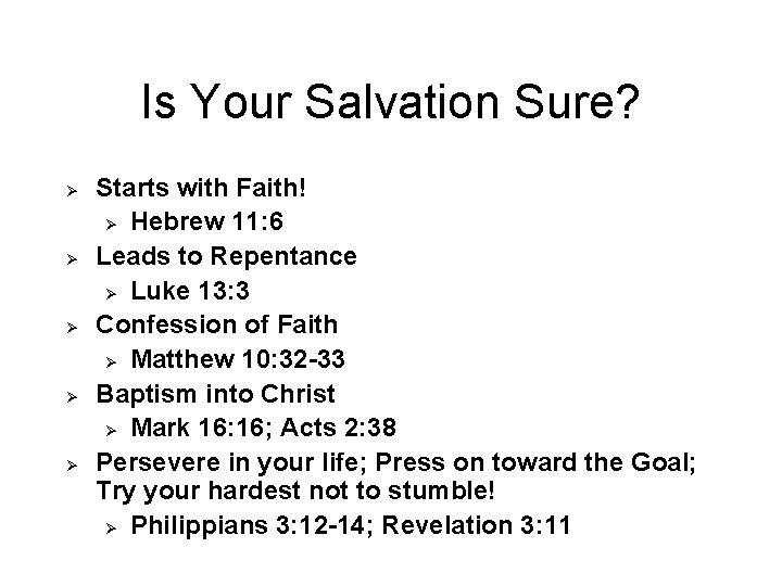 Is Your Salvation Sure? Ø Ø Ø Starts with Faith! Ø Hebrew 11: 6