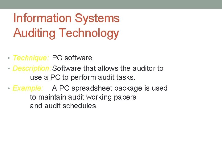 Information Systems Auditing Technology • Technique: PC software • Description: Software that allows the