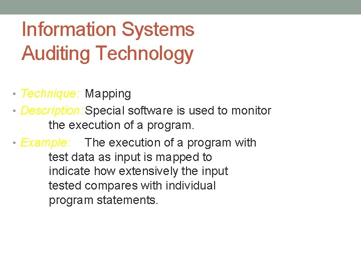Information Systems Auditing Technology • Technique: Mapping • Description: Special software is used to
