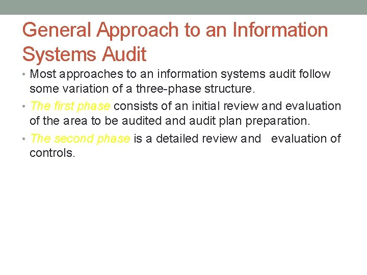 General Approach to an Information Systems Audit • Most approaches to an information systems