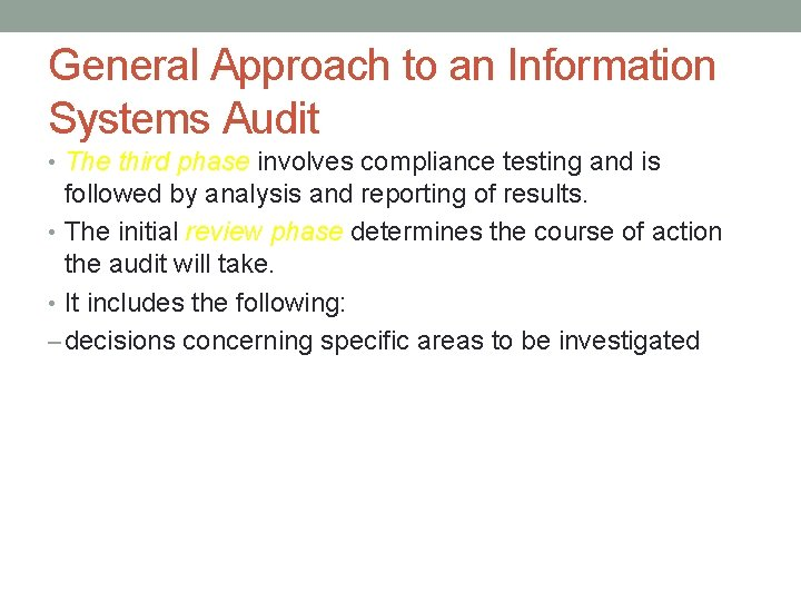 General Approach to an Information Systems Audit • The third phase involves compliance testing