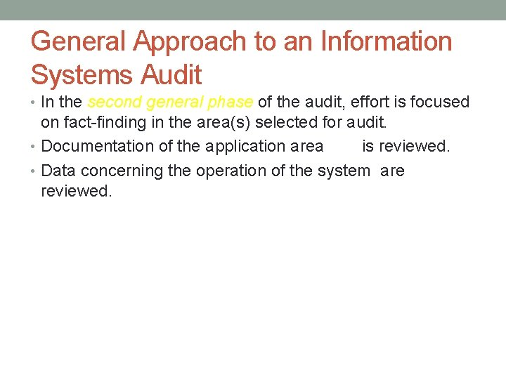 General Approach to an Information Systems Audit • In the second general phase of