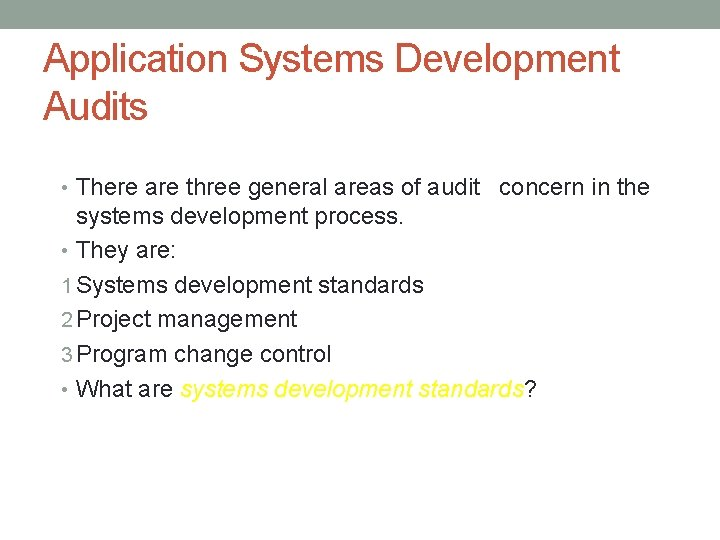 Application Systems Development Audits • There are three general areas of audit concern in