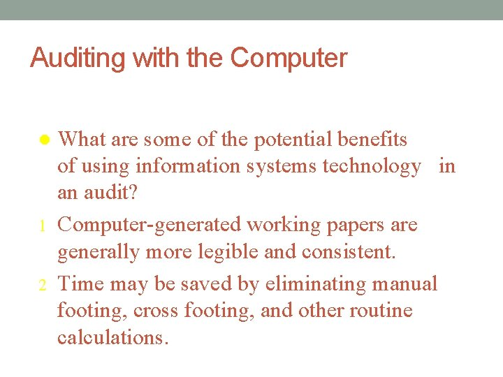 Auditing with the Computer l 1 2 What are some of the potential benefits