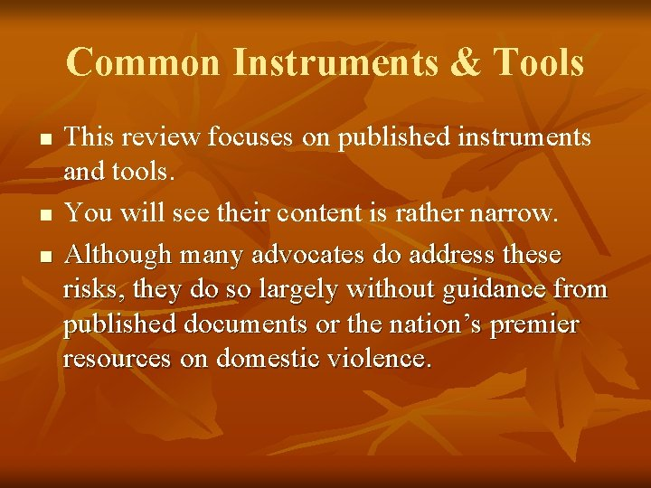 Common Instruments & Tools n n n This review focuses on published instruments and