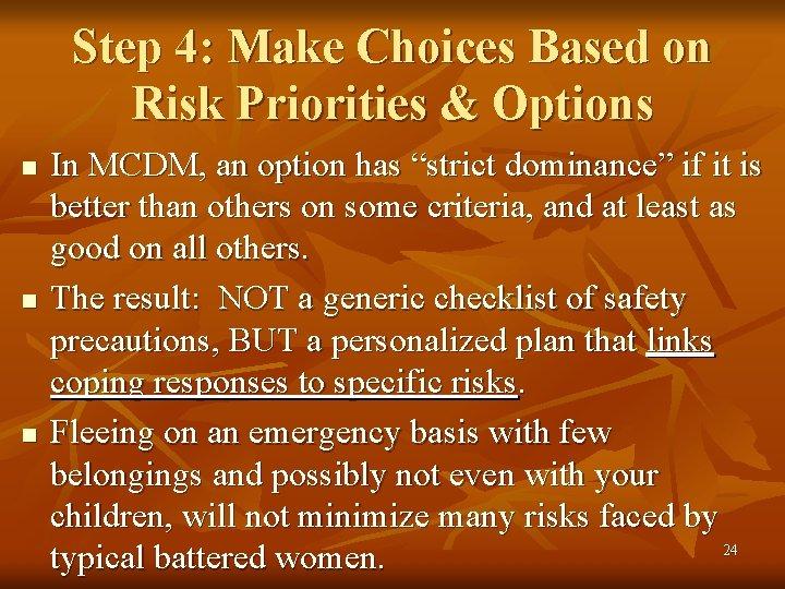 Step 4: Make Choices Based on Risk Priorities & Options n n n In